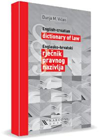 Englesko-hrvatski rječnik pravnog nazivlja/English-croatian dictionary of law